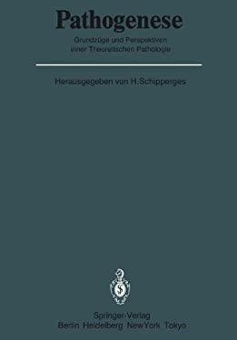 Pathogenese: Grundz GE Und Perspektiven Einer Theoretischen Pathologie 9783642705137