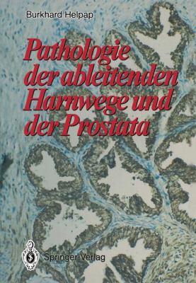Pathologie Der Ableitenden Harnwege Und Der Prostata 9783642738951