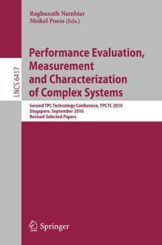 Performance Evaluation, Measurement and Characterization of Complex Systems: Second TPC Technology Conference, TPCTC 2010, Singapore, September 13-17, 9783642182051