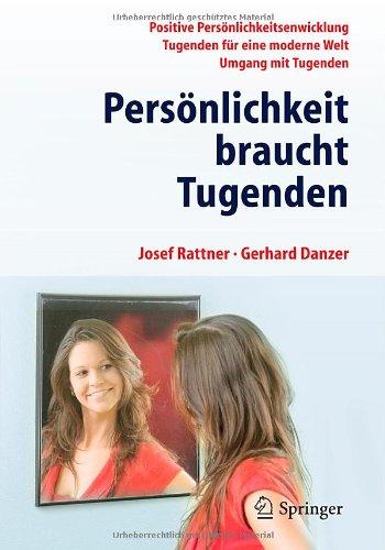 Pers Nlichkeit Braucht Tugenden: Positive Eigenschaften F R Eine Moderne Welt 9783642169908