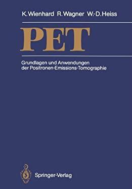 Pet: Grundlagen Und Anwendungen Der Positronen-Emissions-Tomographie 9783642738449