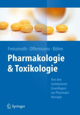 Pharmakologie Und Toxikologie: Von Den Molekularen Grundlagen Zur Pharmakotherapie 9783642123535