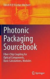 Photonic Packaging Sourcebook: Fiber-chip Coupling for Optical Components, Basic Calculations, Modules 20793452