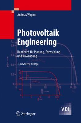 Photovoltaik Engineering: Handbuch Fur Planung, Entwicklung Und Anwendung 9783642054129