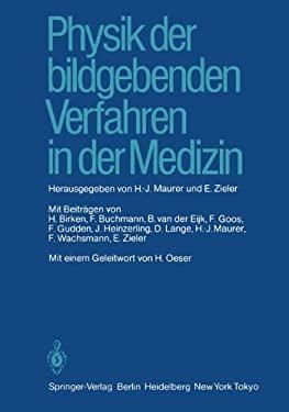 Physik Der Bildgebenden Verfahren in Der Medizin 9783642697838
