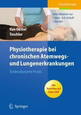 Physiotherapie Bei Chronischen Atemwegs- Und Lungenerkrankungen: Evidenzbasierte Praxis 9783642014345