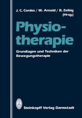 Physiotherapie: Grundlagen Und Techniken Der Bewegungstherapie 9783642724138