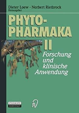 Phytopharmaka II: Forschung Und Klinische Anwendung 9783642854378