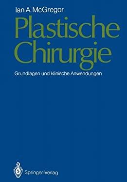 Plastische Chirurgie: Grundlagen Und Klinische Anwendungen 9783642968242