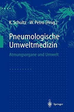Pneumologische Umweltmedizin: Atmungsorgane Und Umwelt 9783642720222