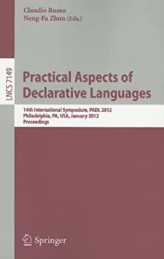 Practical Aspects of Declarative Languages: 14th International Symposium, PADL 2012, Philadelphia, PA, January 23-24, 2012. Proceedings