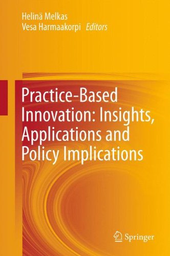 Practice-Based Innovation: Insights, Applications and Policy Implications 9783642217227