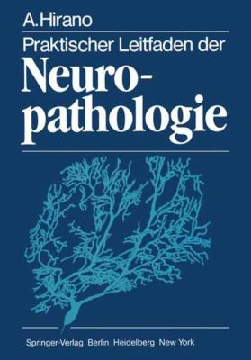 Praktischer Leitfaden Der Neuropathologie 9783642687600