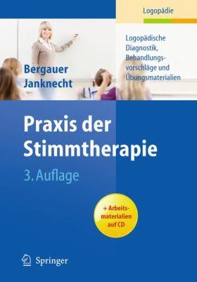 Praxis Der Stimmtherapie: Logop Dische Diagnostik, Behandlungsvorschl GE Und Bungsmaterialien 9783642105302