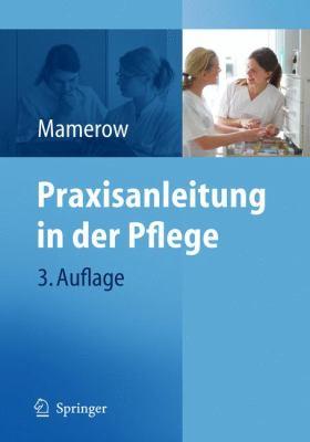Praxisanleitung In der Pflege 9783642126413