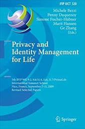 Privacy and Identity Management for Life: 5th Ifip Wg 9.2, 9.6/11.4, 11.6, 11.7/Primelife International Summer School, Nice, Franc
