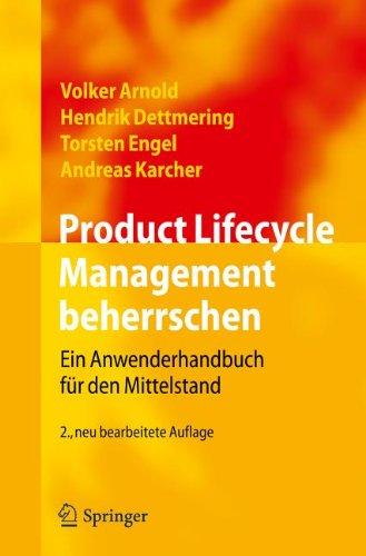 Product Lifecycle Management Beherrschen: Ein Anwenderhandbuch F R Den Mittelstand 9783642218125