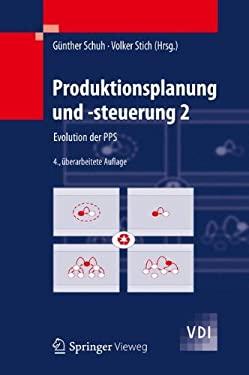 Produktionsplanung Und -Steuerung 2: Evolution Der Pps 9783642254260