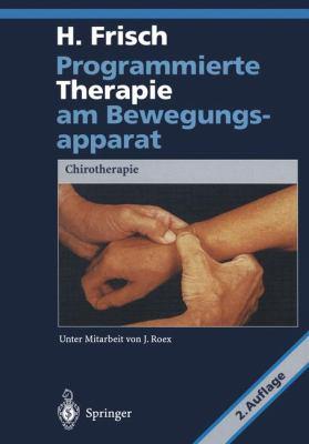 Programmierte Therapie Am Bewegungsapparat: Chirotherapie 9783642976865