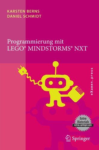 Programmierung Mit Lego Mindstorms Nxt: Robotersysteme, Entwurfsmethodik, Algorithmen 9783642054693