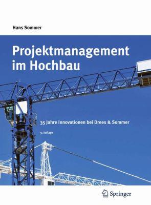 Projektmanagement Im Hochbau: 35 Jahre Innovationen Bei Drees & Sommer 9783642014284