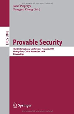 Provable Security: Third International Conference, Provsec 2009, Guangzhou, China, November 11-13, 2009. Proceedings 9783642046414