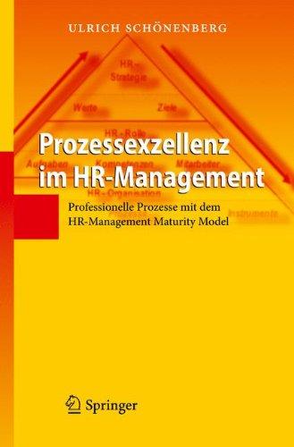 Prozessexzellenz Im HR-Management: Professionelle Prozesse Mit Dem HR-Management Maturity Model 9783642133244