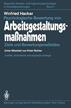 Psychologische Bewertung Von Arbeitsgestaltungsma Nahmen: Ziele Und Bewertungsma St Be 9783642954382