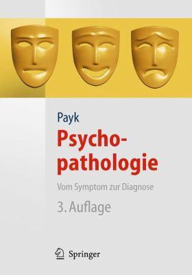 Psychopathologie: Vom Symptom Zur Diagnose 9783642123948