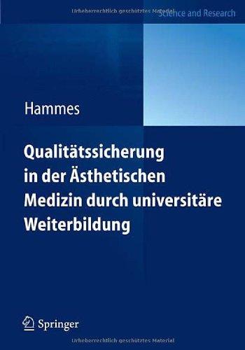 Qualit Tssicherung in Der Sthetischen Medizin Durch Universit Re Weiterbildung: Diploma in Aesthetic Laser Medicine (Dalm) 9783642174230
