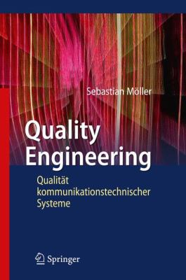 Quality Engineering: Qualitat Kommunikationstechnischer Systeme 9783642115479