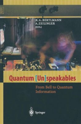 Quantum (Un)Speakables: From Bell to Quantum Information 9783642076640