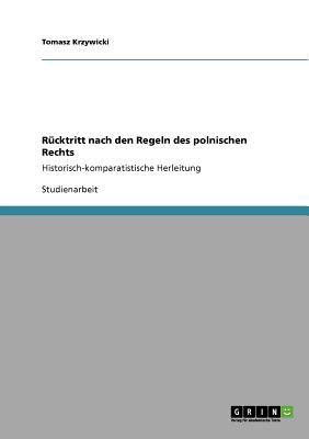R Cktritt Nach Den Regeln Des Polnischen Rechts 9783640555345