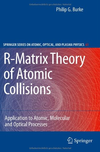 R-Matrix Theory of Atomic Collisions: Application to Atomic, Molecular and Optical Processes 9783642159305