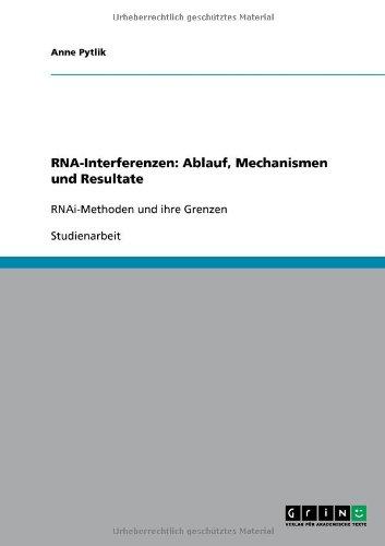 RNA-Interferenzen: Ablauf, Mechanismen Und Resultate 9783640638192