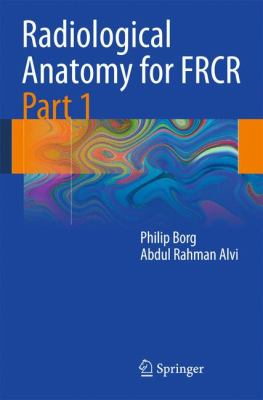 Radiological Anatomy for FRCR, Part 1 9783642137501