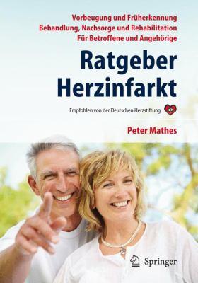 Ratgeber Herzinfarkt: Vorbeugung, Fr Herkennung, Behandlung, Nachsorge, Rehabilitation 9783642223419
