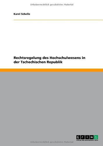Rechtsregelung Des Hochschulwesens in Der Tschechischen Republik 9783640661114