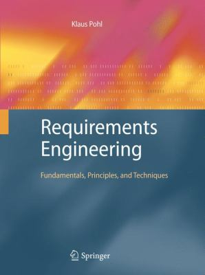 Requirements Engineering: Fundamentals, Principles, and Techniques 9783642125775