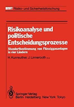Risikoanalyse Und Politische Entscheidungsprozesse: Standortbestimmung Von FL Ssiggasanlagen in Vier L Ndern 9783642820793