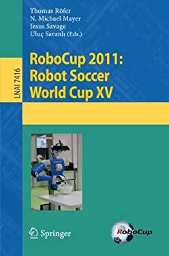 Robocup 2011: Robot Soccer World Cup XV 9783642320590