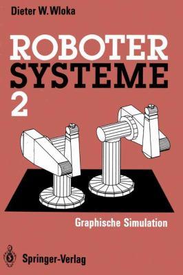 Robotersysteme 2: Graphische Simulation 9783642935121