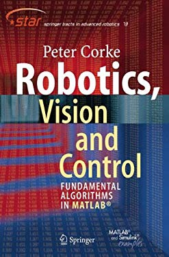 Robotics, Vision and Control: Fundamental Algorithms in MATLAB 9783642201431