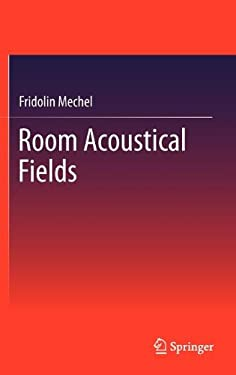 Room Acoustical Fields 9783642223556