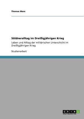 S Ldneralltag Im Drei Igj Hrigen Krieg 9783640567096
