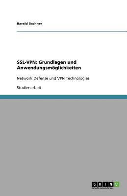 SSL-VPN: Grundlagen Und Anwendungsm Glichkeiten 9783640663897