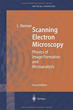 Scanning Electron Microscopy: Physics of Image Formation and Microanalysis 9783642083723