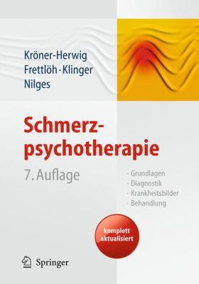 Schmerzpsychotherapie: Grundlagen - Diagnostik - Krankheitsbilder - Behandlung 9783642127823