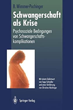 Schwangerschaft ALS Krise: Psychosoziale Bedingungen Von Schwangerschaftskomplikationen 9783642935169