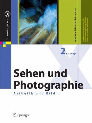 Sehen Und Photographie: Asthetik Und Bild 9783642151491